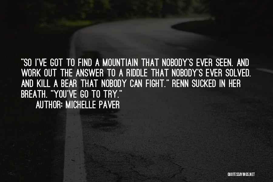 Michelle Paver Quotes 1253223