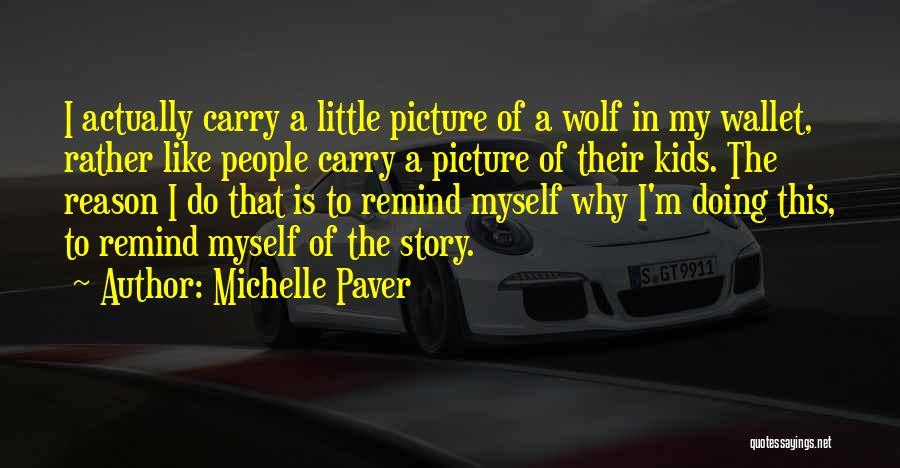 Michelle Paver Quotes 1310642