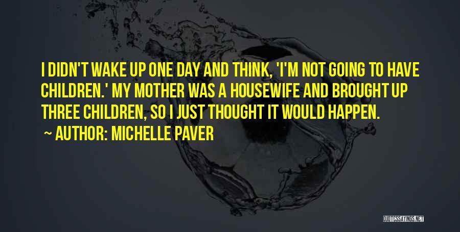 Michelle Paver Quotes 1382652