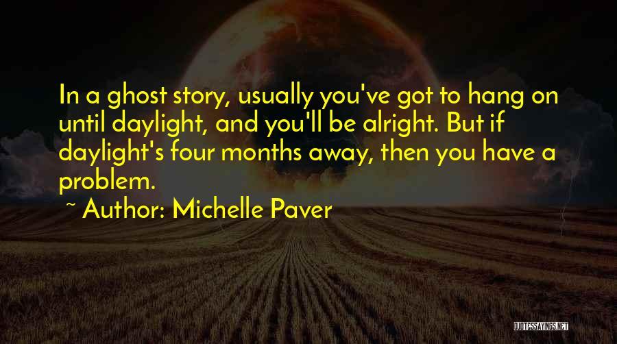 Michelle Paver Quotes 1456878
