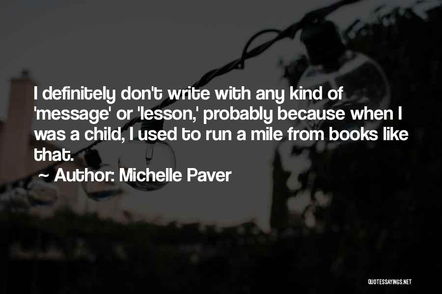 Michelle Paver Quotes 2078191
