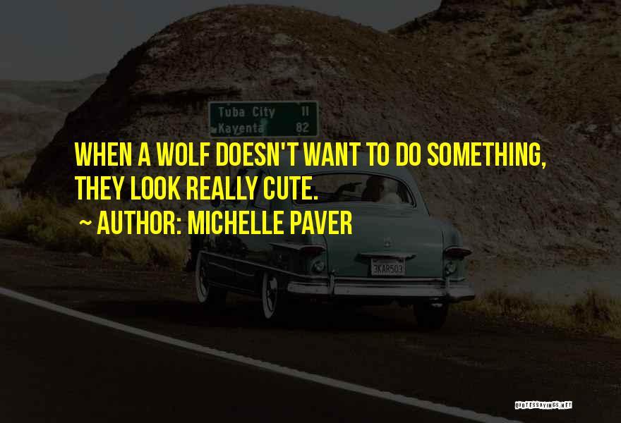 Michelle Paver Quotes 309384