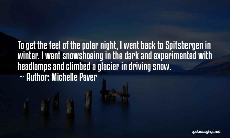 Michelle Paver Quotes 389501