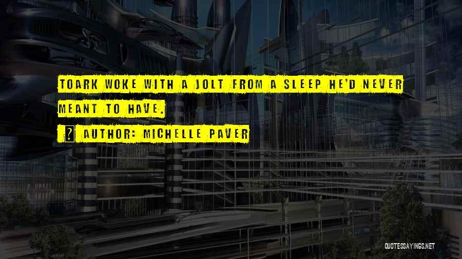 Michelle Paver Quotes 899472