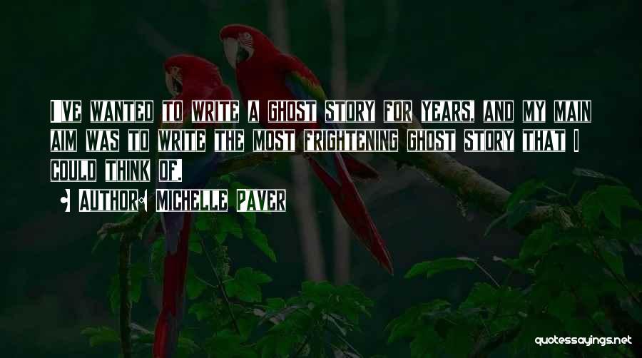 Michelle Paver Quotes 925807