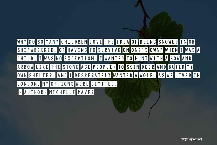 Michelle Paver Quotes 951159