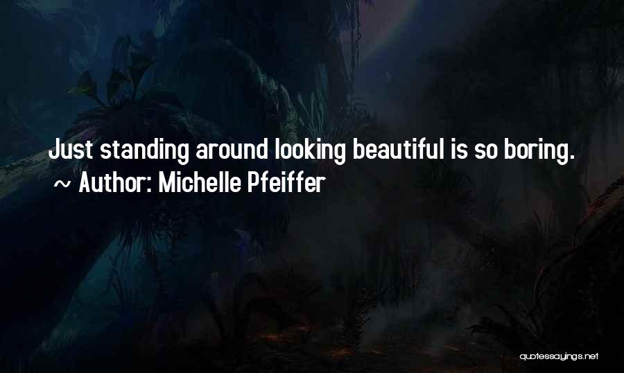 Michelle Pfeiffer Quotes 1422765