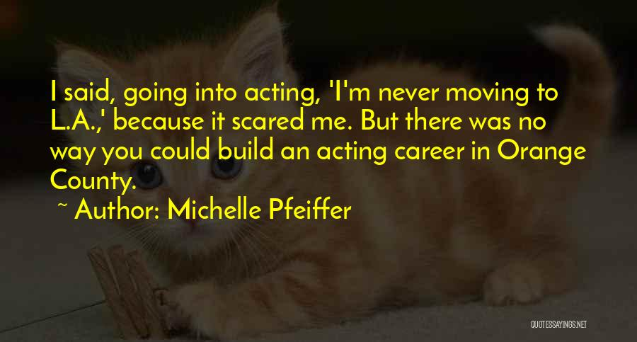 Michelle Pfeiffer Quotes 1508198