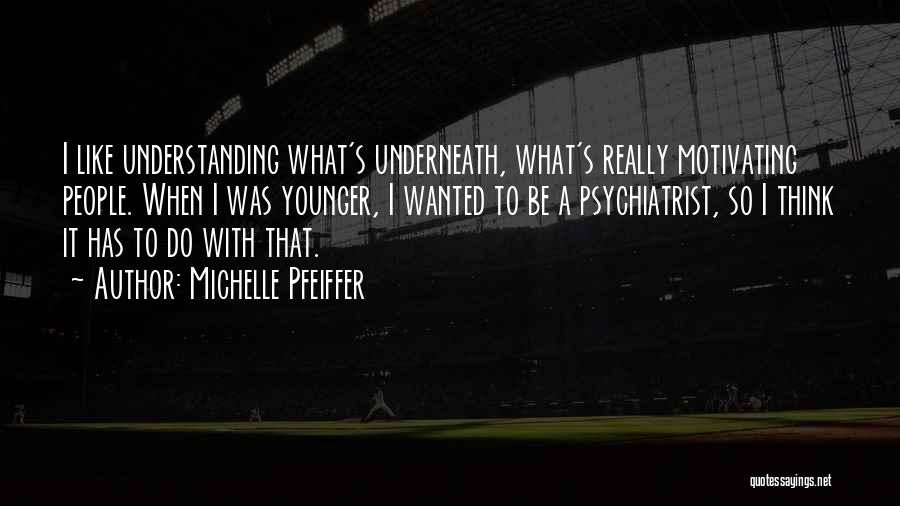 Michelle Pfeiffer Quotes 1588751