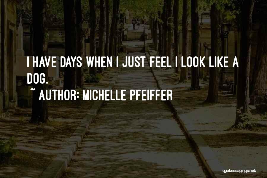 Michelle Pfeiffer Quotes 1603185