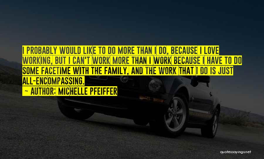 Michelle Pfeiffer Quotes 1642440
