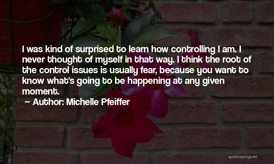 Michelle Pfeiffer Quotes 2078183