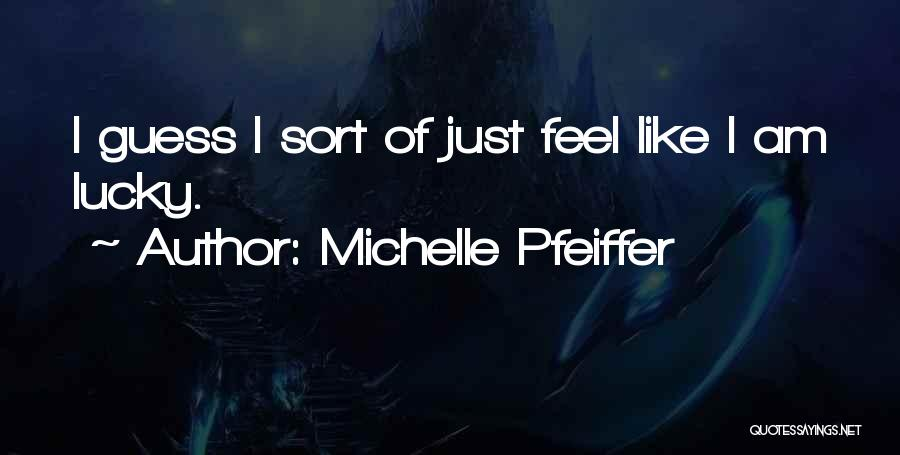 Michelle Pfeiffer Quotes 2223177
