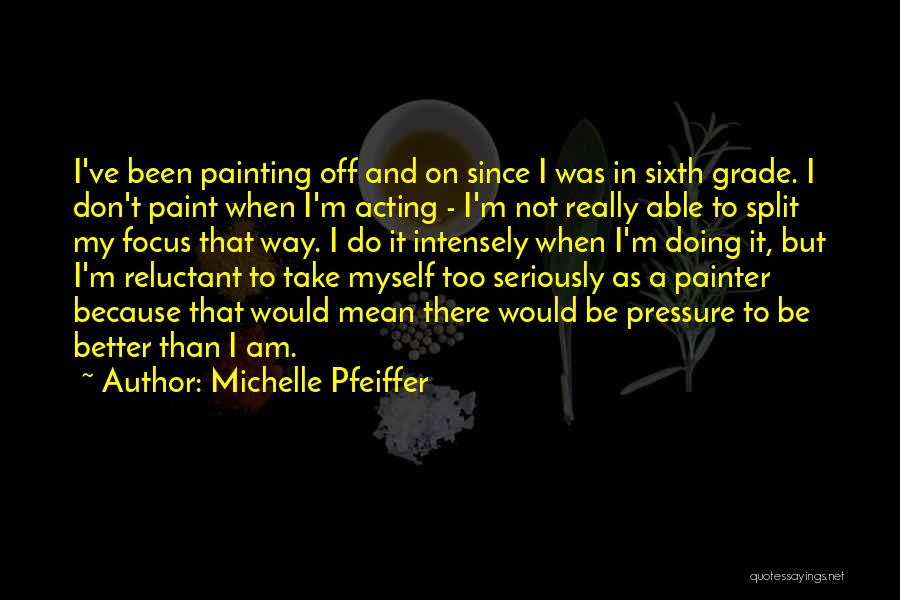 Michelle Pfeiffer Quotes 2241200