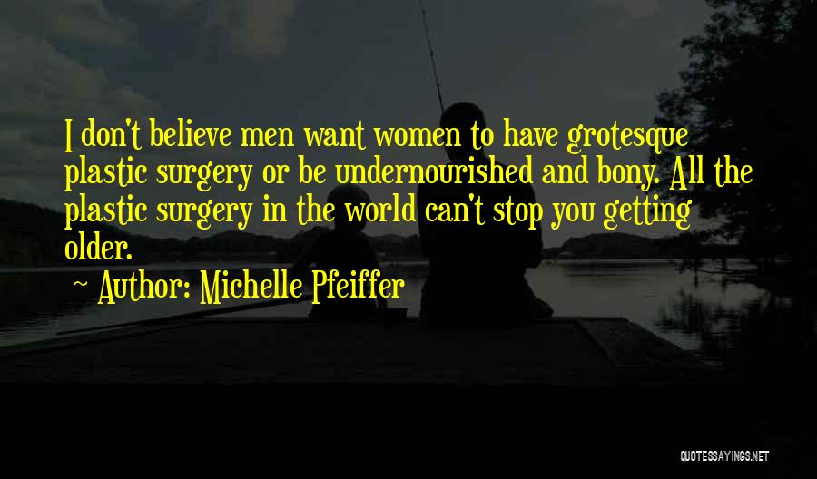 Michelle Pfeiffer Quotes 308594