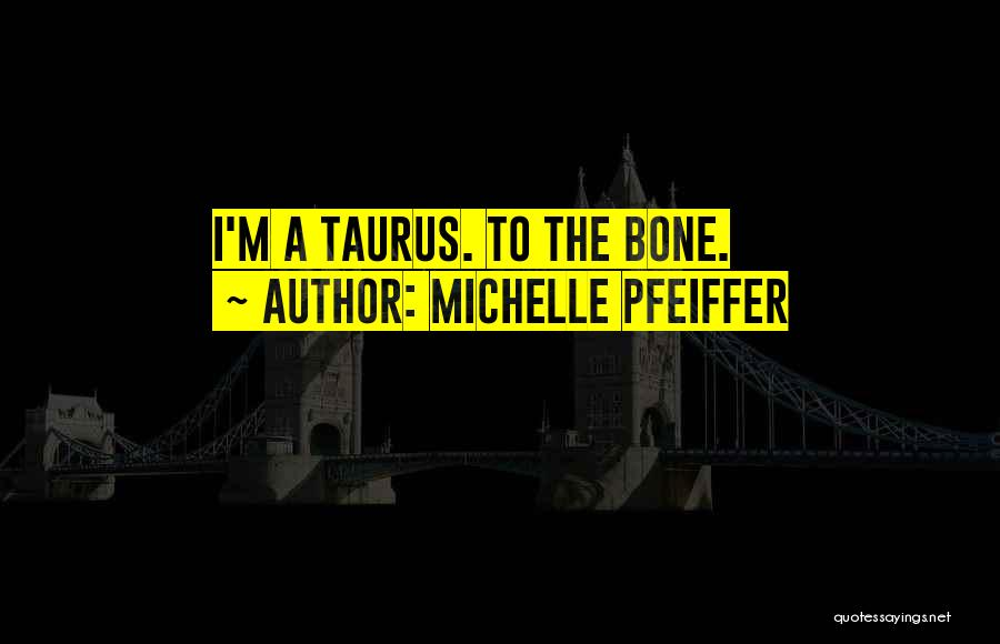 Michelle Pfeiffer Quotes 541522