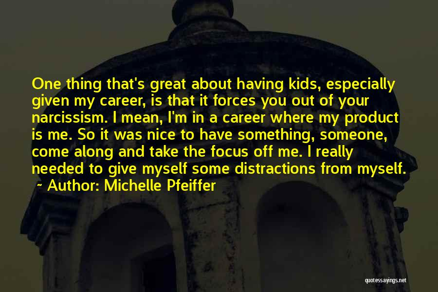 Michelle Pfeiffer Quotes 567002
