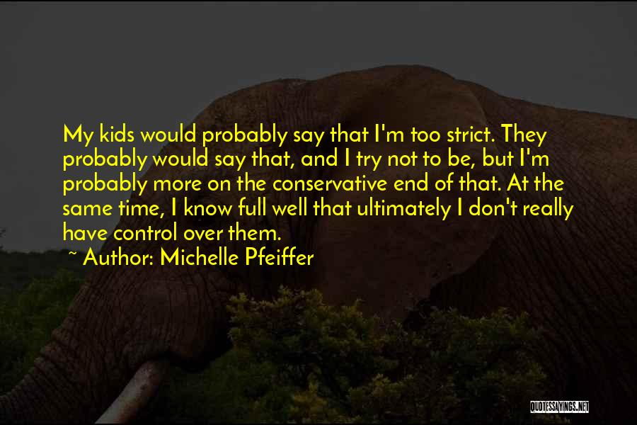 Michelle Pfeiffer Quotes 630072