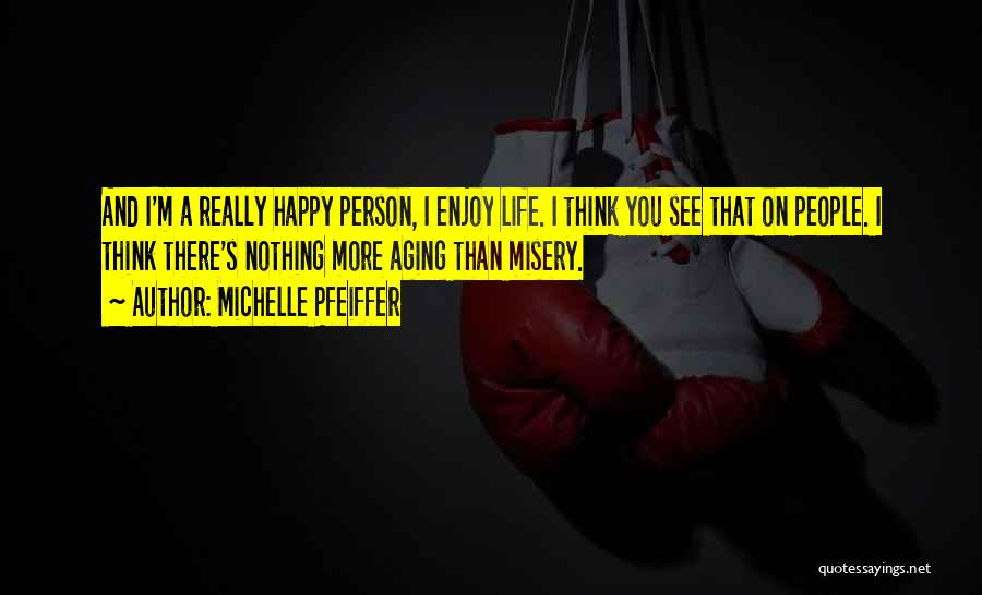 Michelle Pfeiffer Quotes 778706