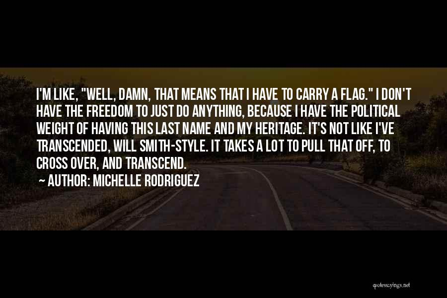 Michelle Rodriguez Quotes 1359419