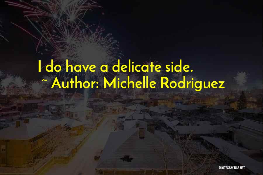 Michelle Rodriguez Quotes 1644344