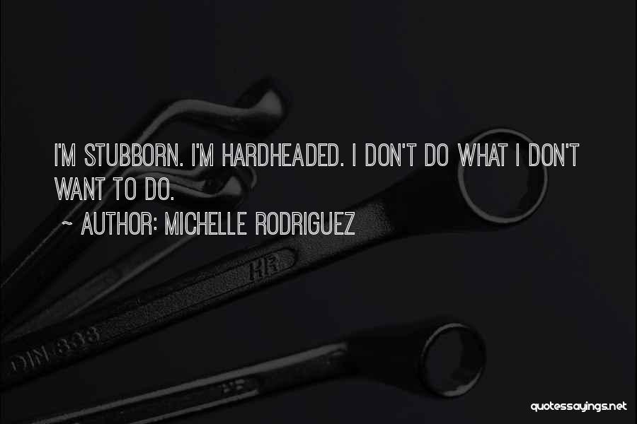 Michelle Rodriguez Quotes 1867399