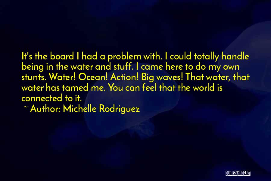 Michelle Rodriguez Quotes 2162654