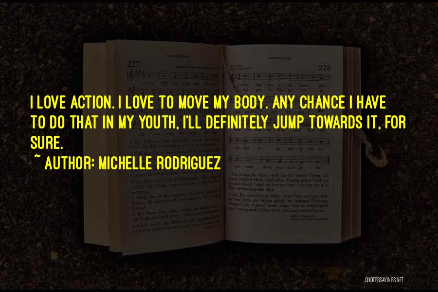 Michelle Rodriguez Quotes 787140