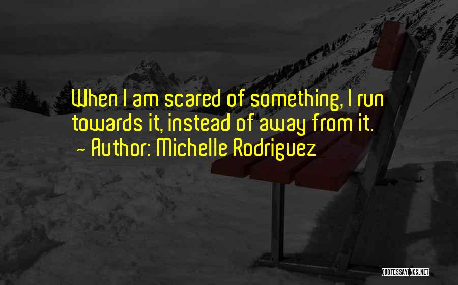 Michelle Rodriguez Quotes 790648