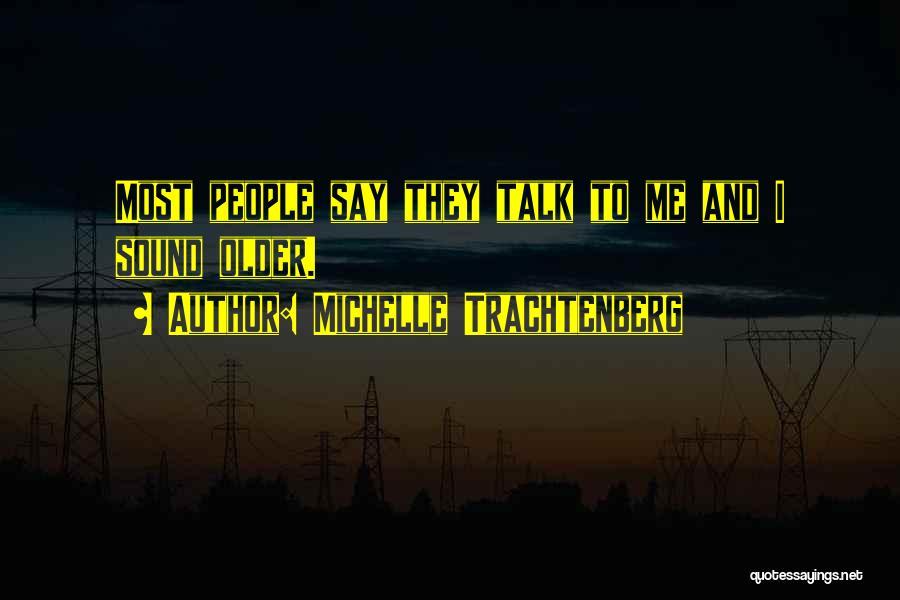 Michelle Trachtenberg Quotes 1836465
