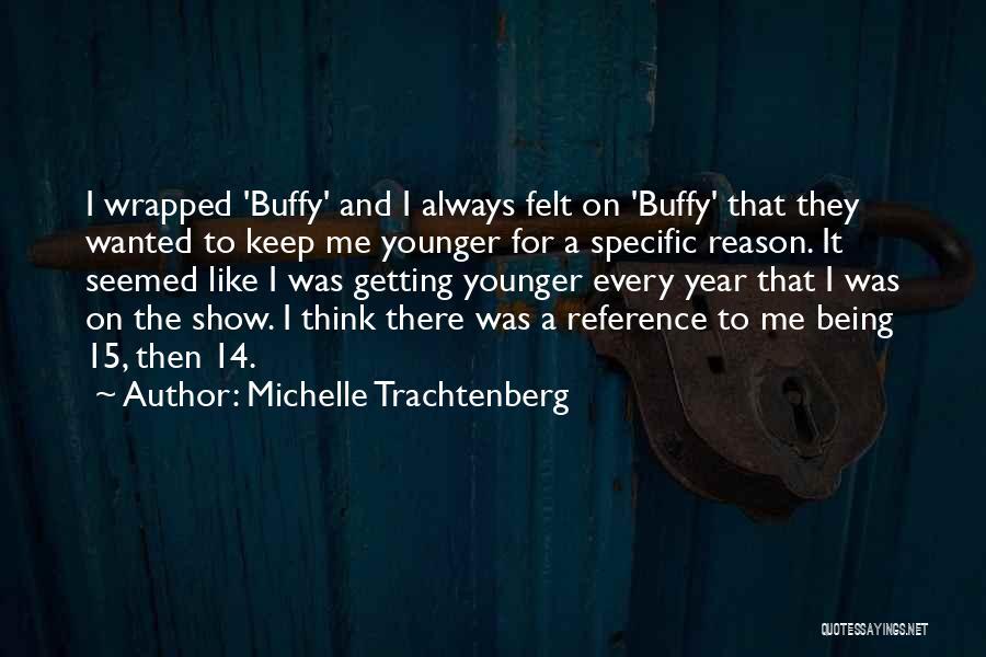 Michelle Trachtenberg Quotes 374538