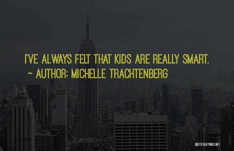 Michelle Trachtenberg Quotes 786617