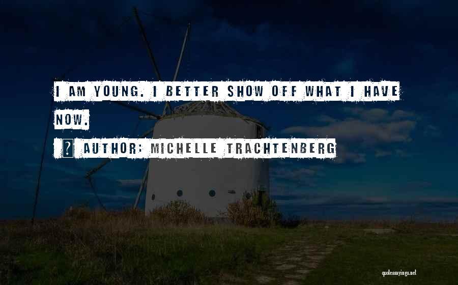 Michelle Trachtenberg Quotes 795632
