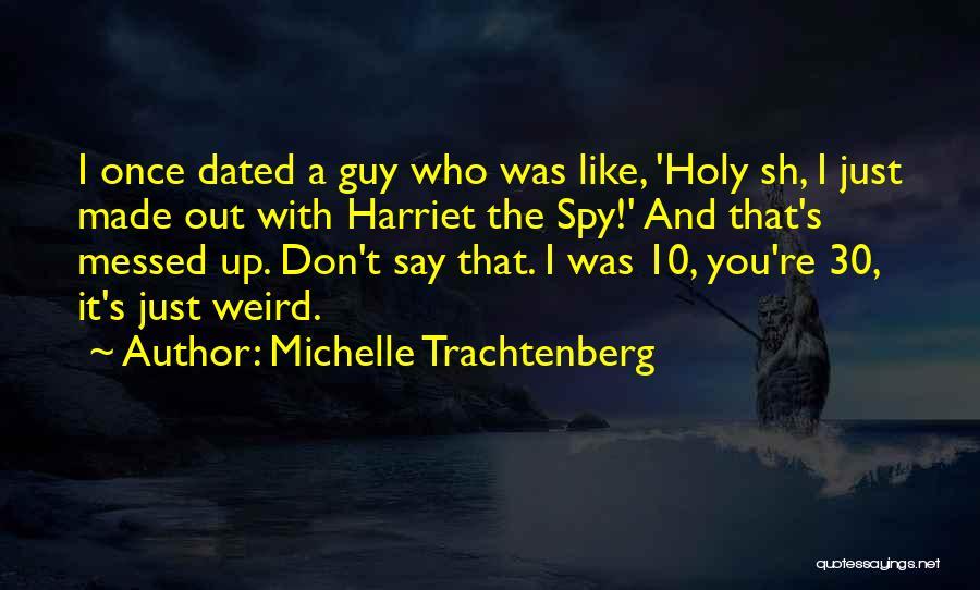 Michelle Trachtenberg Quotes 843413