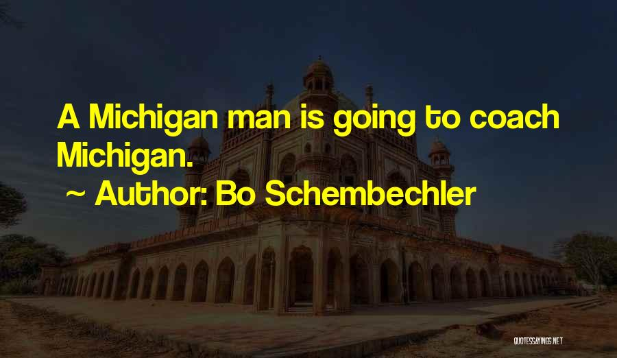 Michigan Quotes By Bo Schembechler