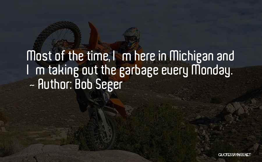 Michigan Quotes By Bob Seger