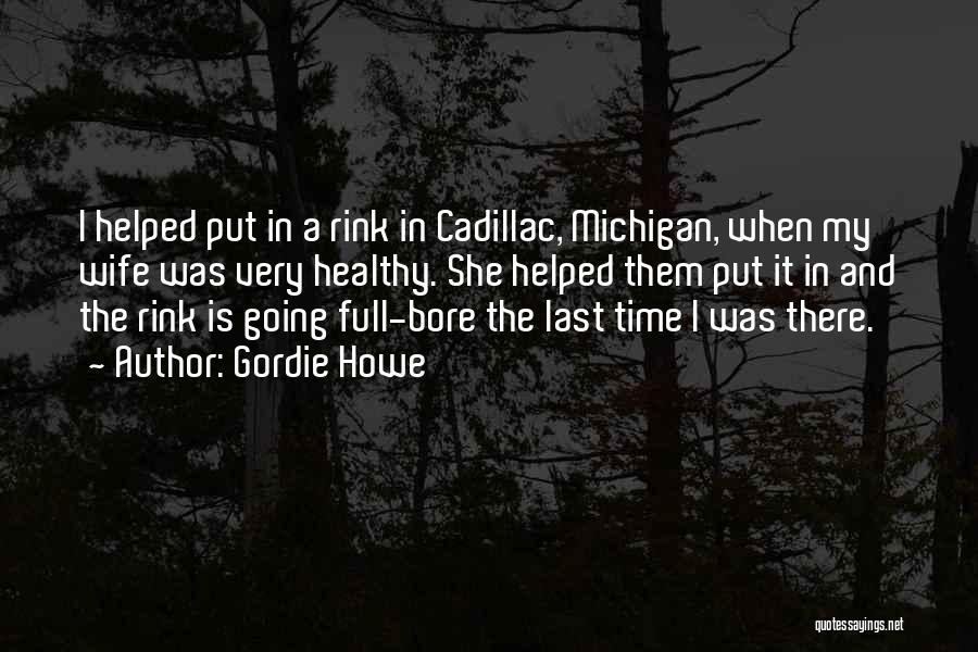Michigan Quotes By Gordie Howe