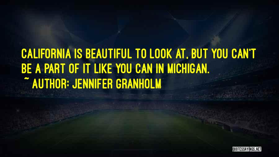 Michigan Quotes By Jennifer Granholm