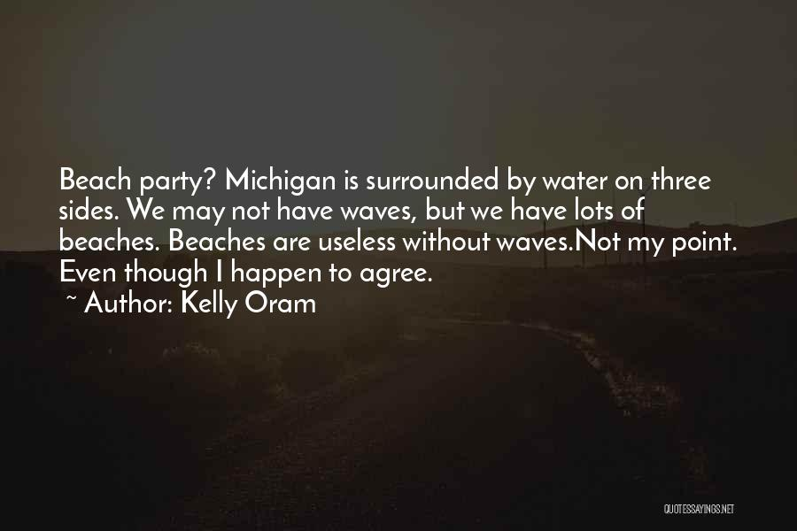 Michigan Quotes By Kelly Oram