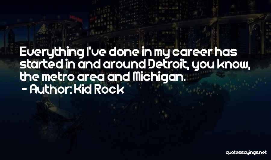 Michigan Quotes By Kid Rock