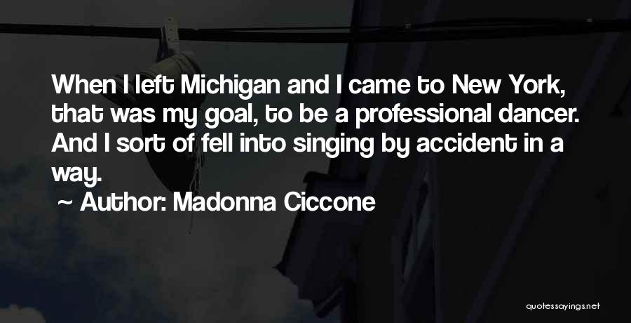 Michigan Quotes By Madonna Ciccone