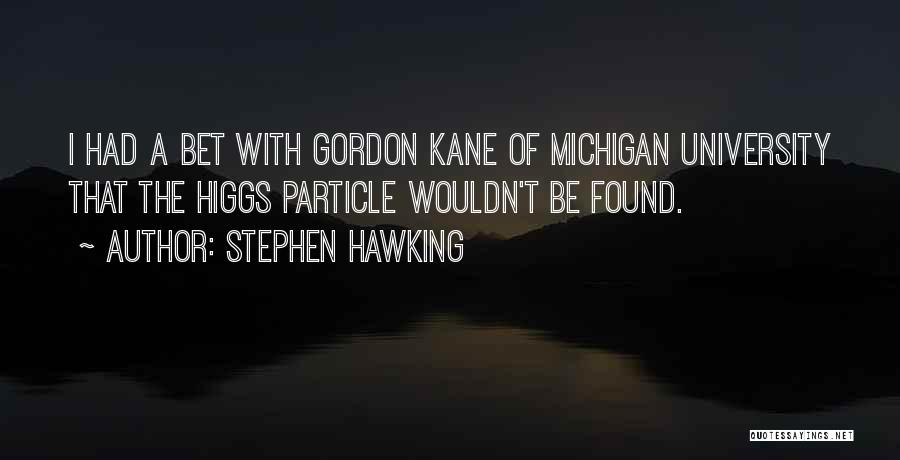 Michigan Quotes By Stephen Hawking