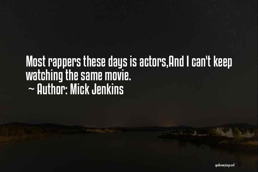 Mick Jenkins Quotes 917950