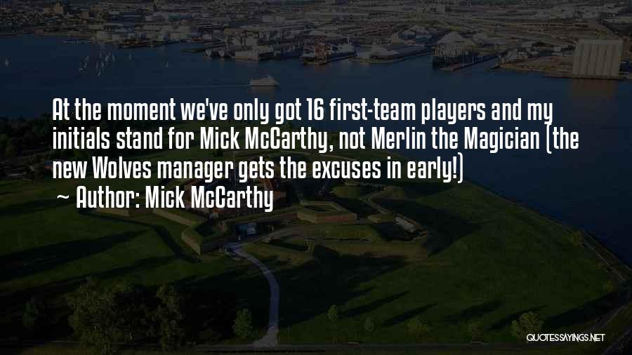 Mick McCarthy Quotes 1322163