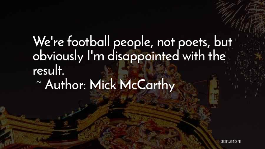 Mick McCarthy Quotes 254751