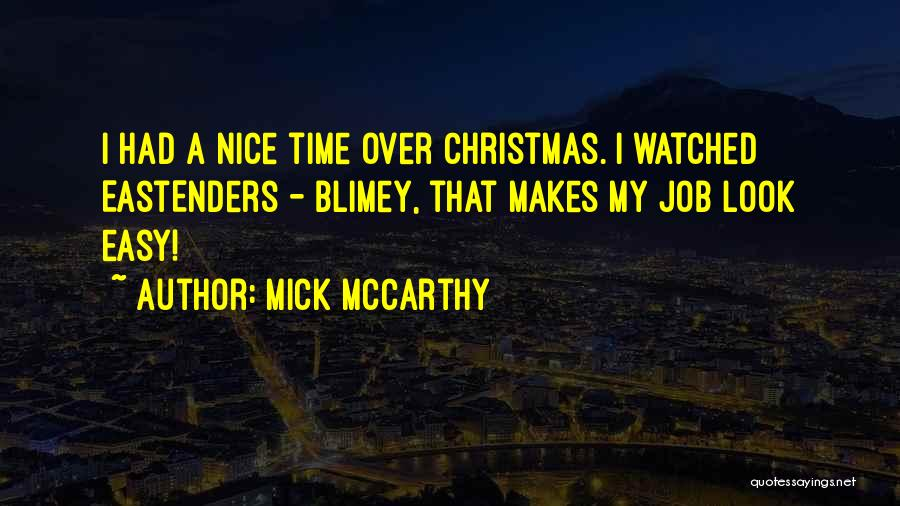 Mick McCarthy Quotes 462208
