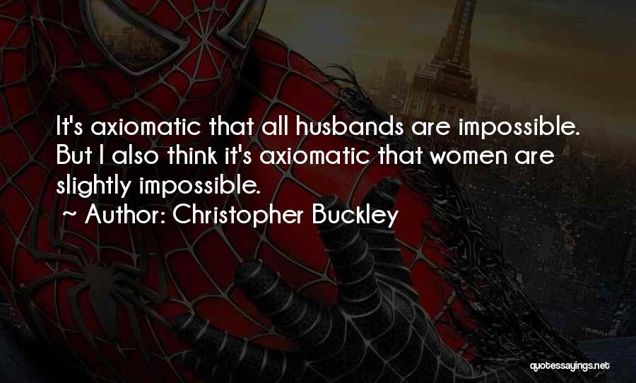 Mick Thomson Quotes By Christopher Buckley