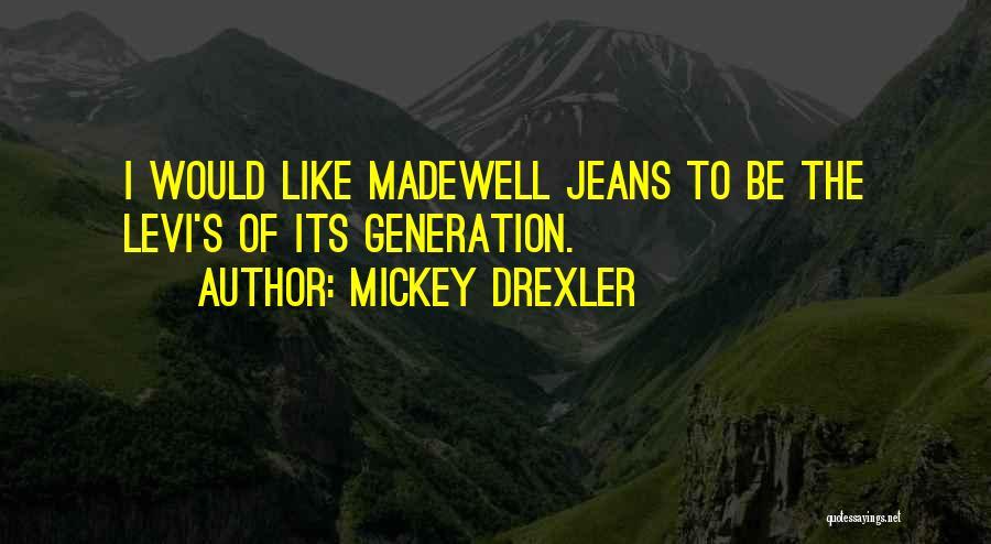 Mickey Drexler Quotes 1064792