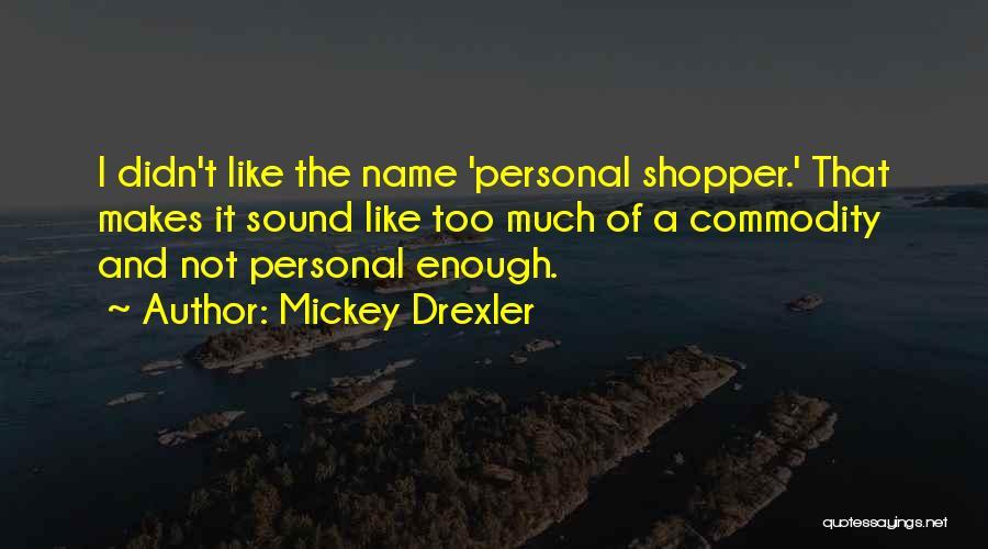 Mickey Drexler Quotes 1217022