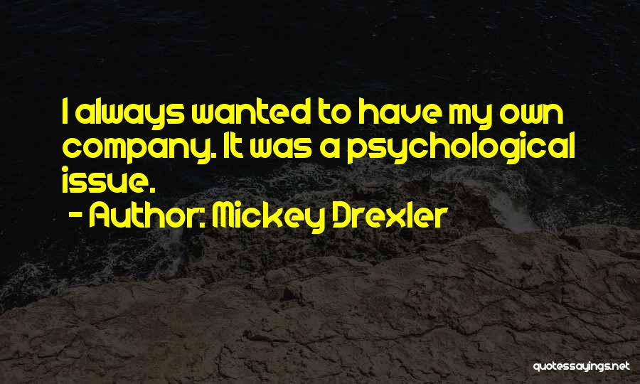 Mickey Drexler Quotes 1230600